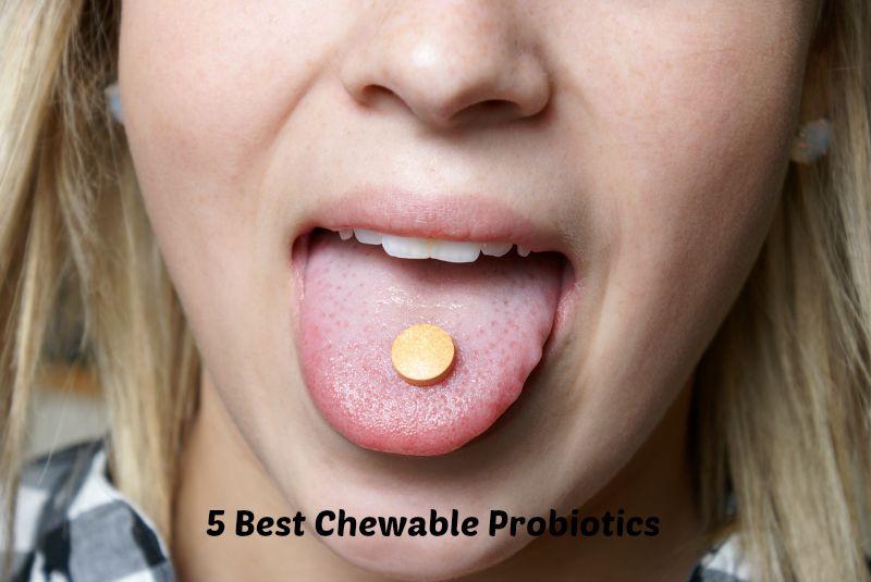 5 best chewable probiotics