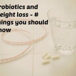 Probiotics and weight loss - # things you should know