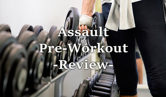 Assault Pre-Workout Review