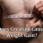 Does Creatine Cause Weight Gain