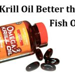 Is Krill Oil Better than Fish Oil