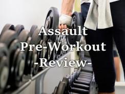 Assault Pre-Workout Review