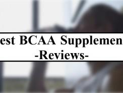 Best BCAA Supplements Reviews
