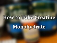 How to Take Creatine Monohydrate