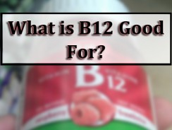 What is B12 Good For?